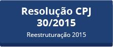 Resolução CPJ 30/2015